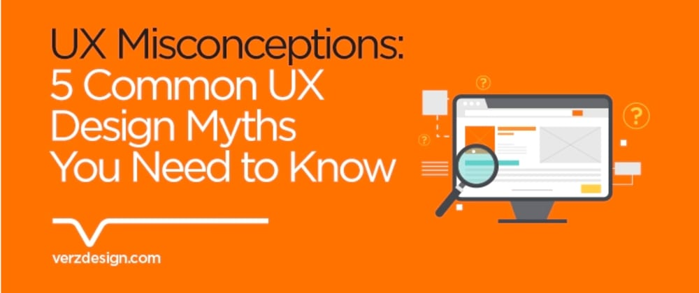 Cover image for UX Misconceptions: 5 Common UX Design Myths You Need to Know