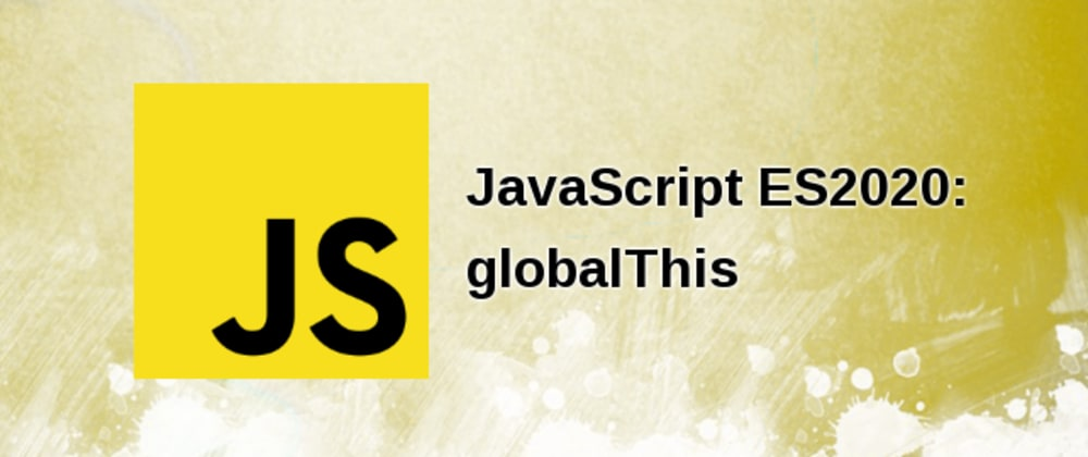 Cover image for What is globalThis? ES2020 new features