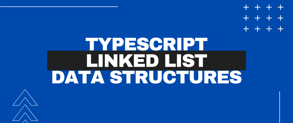 Cover image for Typescript Data Structures: Linked List