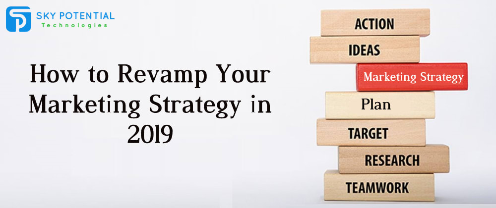 Cover image for How to Revamp Your Marketing Strategy in 2019