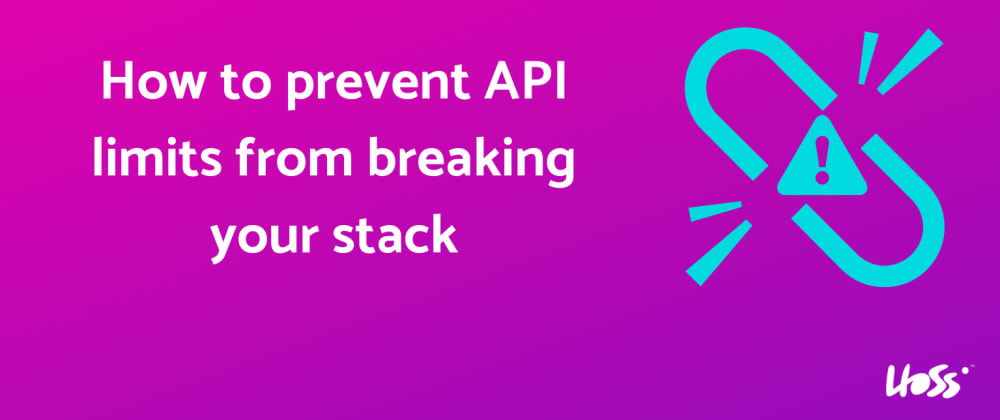 Cover image for How to Prevent API Limits From Breaking Your Stack
