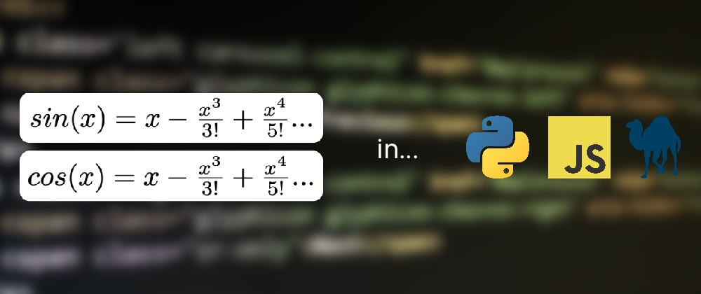 Cover image for Programs to Compute Trig Functions in Python, JavaScript, & Perl (with Maclaurin Series)