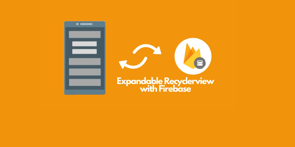How to make an Expandable Recyclerview list and Firebase