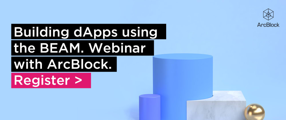 Cover image for New webinar - Building Decentralized Applications (dApps) using the BEAM