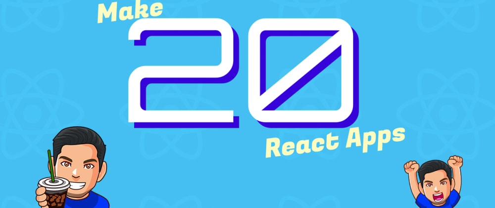 Cover image for 20 React Apps