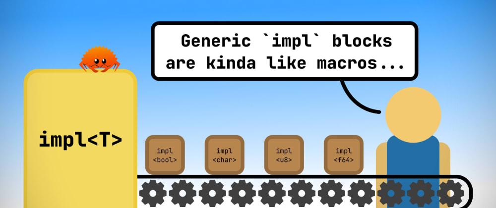 Cover image for Generic `impl` blocks are kinda like macros...