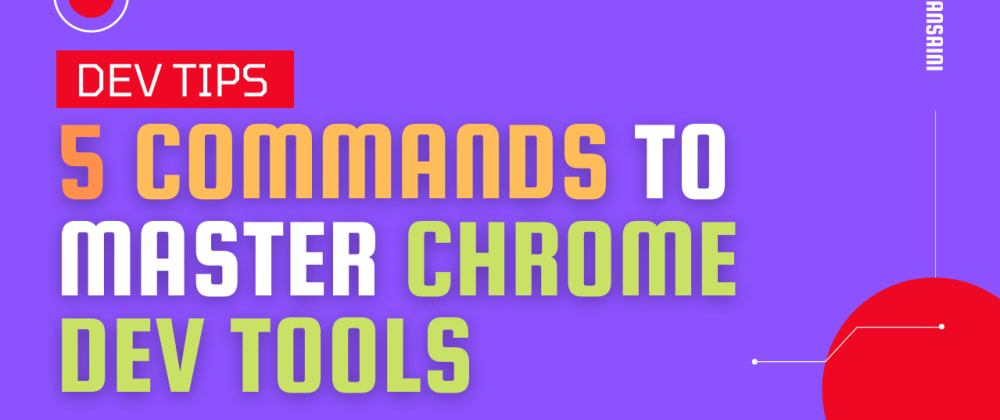 Cover image for 5 Command To Master Chrome Dev Tools