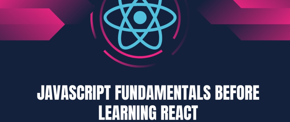 Cover image for Javascript fundamentals before learning react
