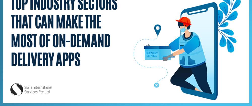 Cover image for Top Industry Sectors that can Make the Most of On-demand Delivery Apps