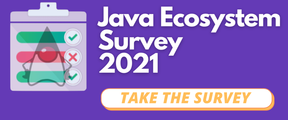 Cover image for Java ecosystem survey 2021: We need your input