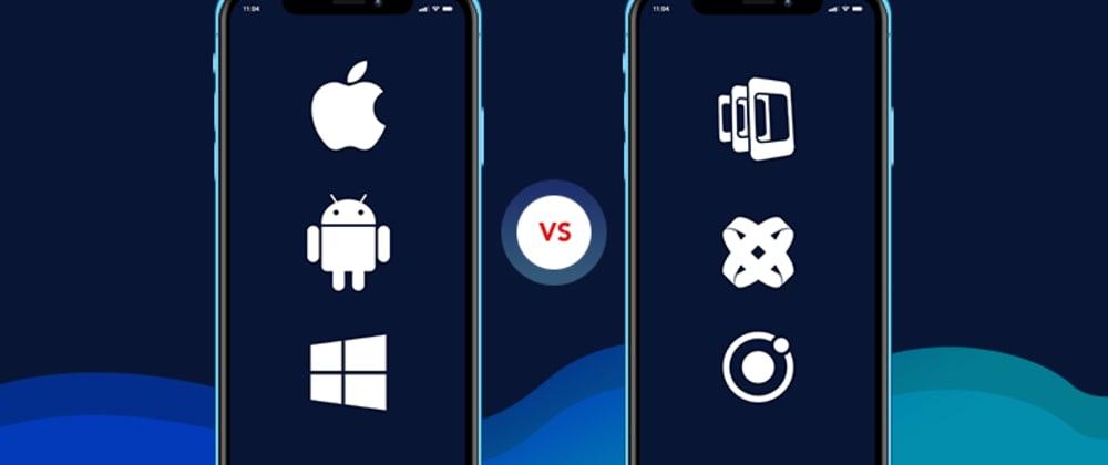 Cover image for Native vs. Hybrid Apps: A Fair Assessment