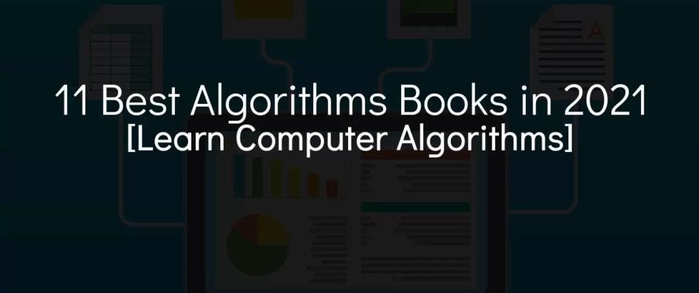 Cover image for 11 Best Algorithms Books in 2021 [Learn Computer Algorithms]