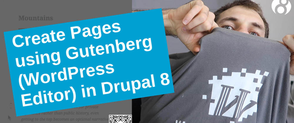 Cover image for Create Pages using Gutenberg (WordPress Editor) in Drupal 8
