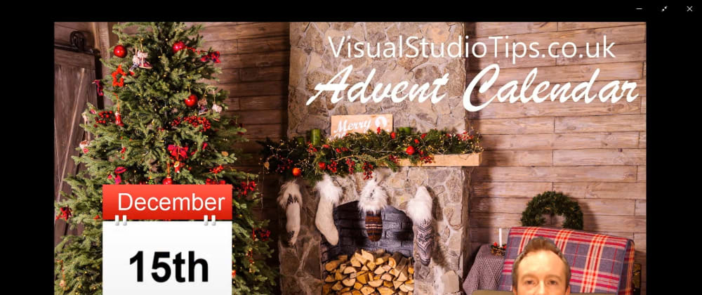 Cover image for Day 15 of the Visual Studio Tips Advent Calendar is now live