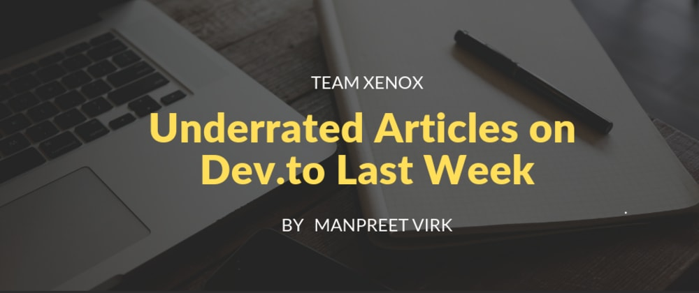 Cover image for Underrated Articles on Dev.to Last Week