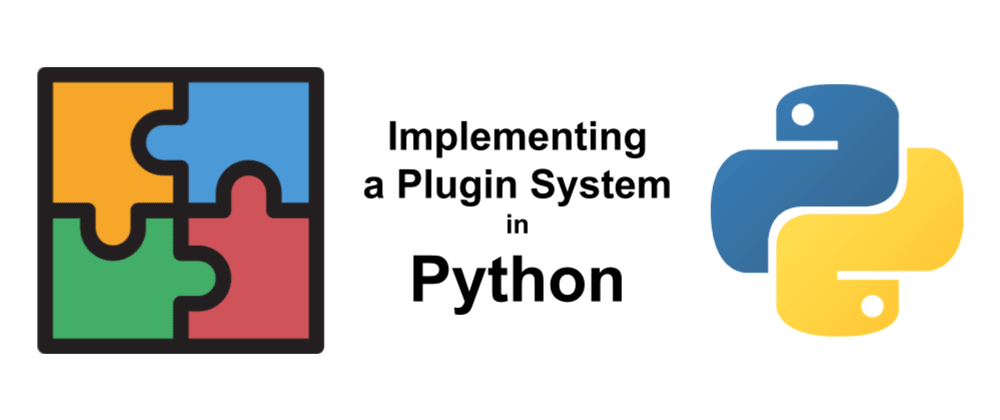 Cover image for Implementing a Plugin System in Python