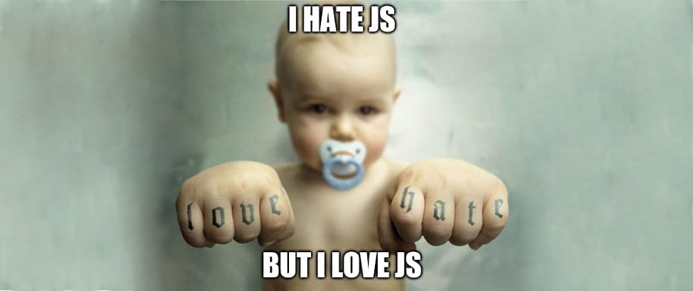 Cover image for My love-hate relationship with JavaScript
