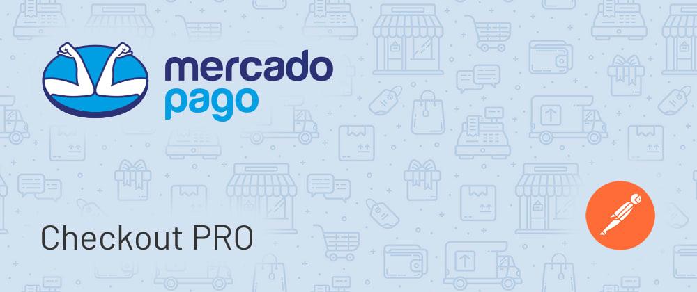 Cover image for Mercadopago   Checkout PRO (postman, no library)