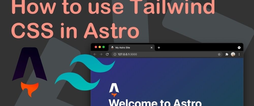 Cover image for How to use Tailwind CSS in Astro