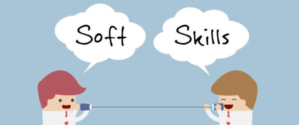 Cover image for 😊 Must have soft skills for developer 👨💻