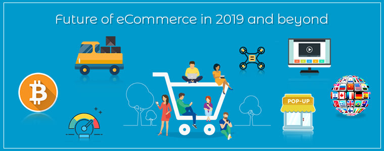 Future of eCommerce in 2019 and beyond