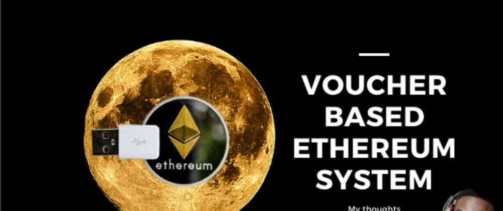 Cover image for Voucher Based Ethereum System