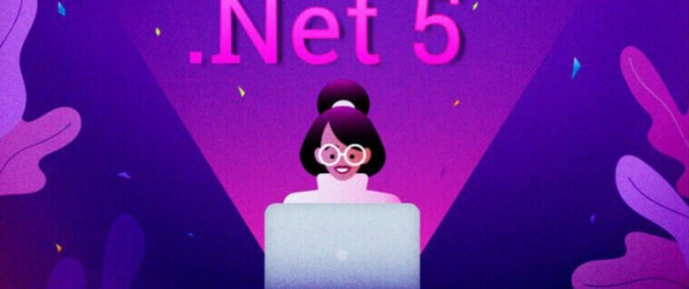 Cover image for Microsoft .NET 5 – A Jackpot for Developers