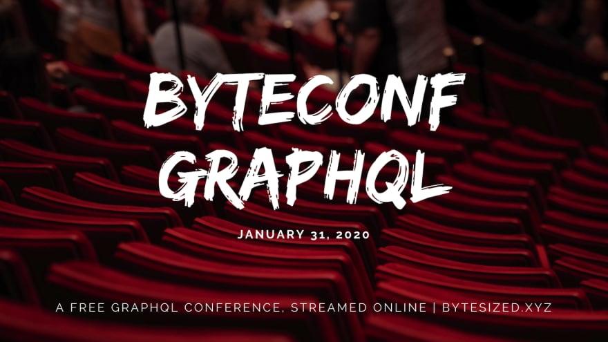 Byteconf GraphQL 2020