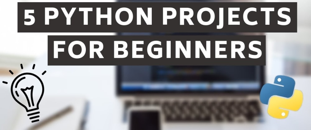 Cover image for 5 Exciting Python Project for Beginners