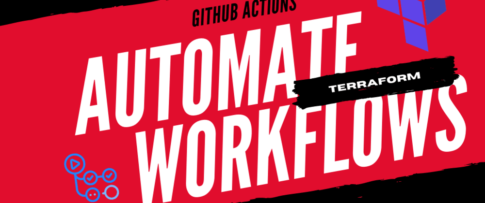 Cover image for Terraform -Automate CI/CD Workflows via GitHub Actions