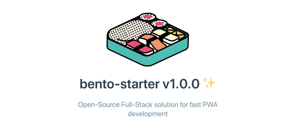 Cover image for Bento-starter v1.0.0 is out ✨ (#PWA, #boilerplate, #vue.js, #firebase)