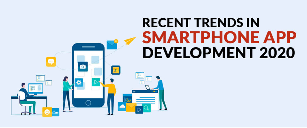 Cover image for Recent Trends in Smartphone App Development 2020