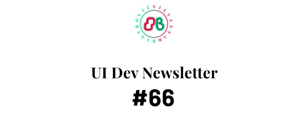 Cover image for UI Dev Newsletter #66