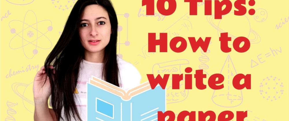 Cover image for 📚10 Tips: How To Write A Project/Paper 🎓For Undergraduate or Postgraduate students