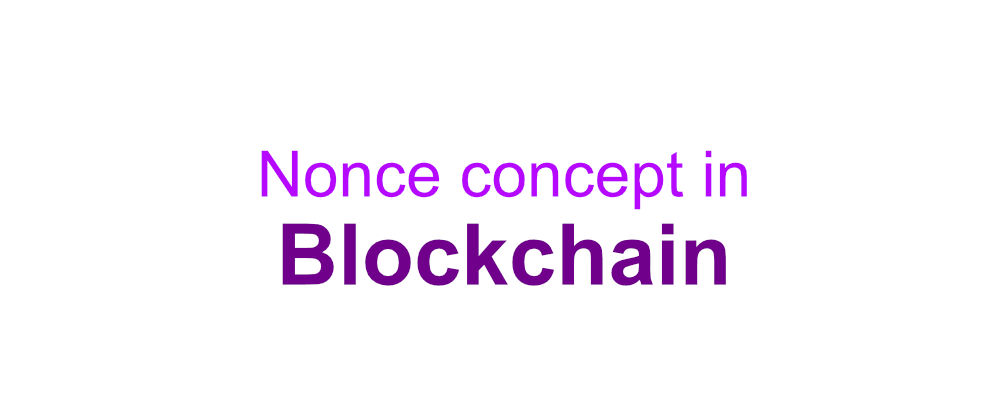 Cover image for Understanding the concept of the Nonce & SHA3-256 in a Blockchain with NodeJS