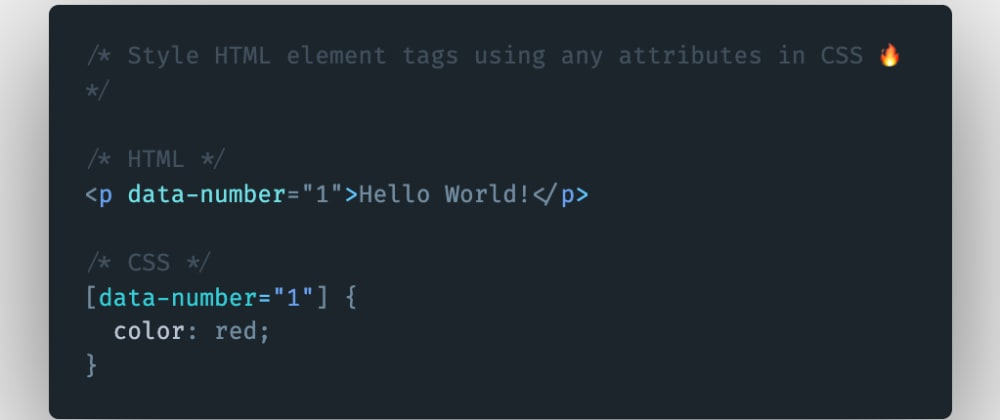 Cover image for How to style HTML elements tags using any attributes in CSS?