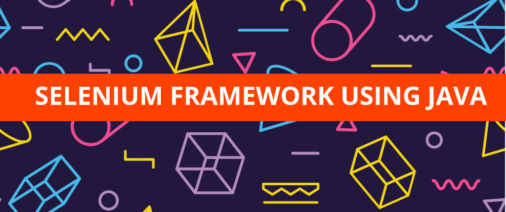 Cover image for 5 Step Process To Create Selenium Framework from Scratch