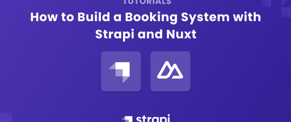 Cover image for How to Build a Booking System with Strapi and Nuxt