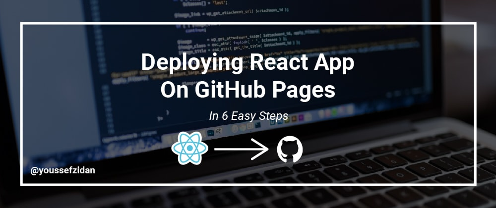 Cover image for Deploying React App On GitHub Pages In 6 Steps.
