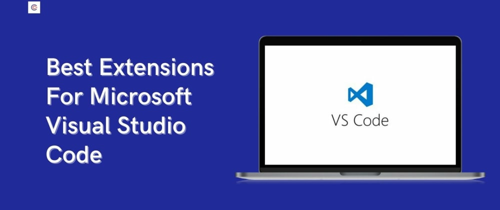 Cover image for 12 Best VS Code Extensions To Enhance Your Productivity