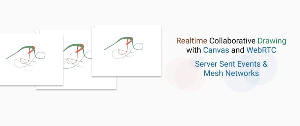 Cover image for Realtime collaborative drawing (part 2): Server Sent Events + WebRTC Mesh Networks