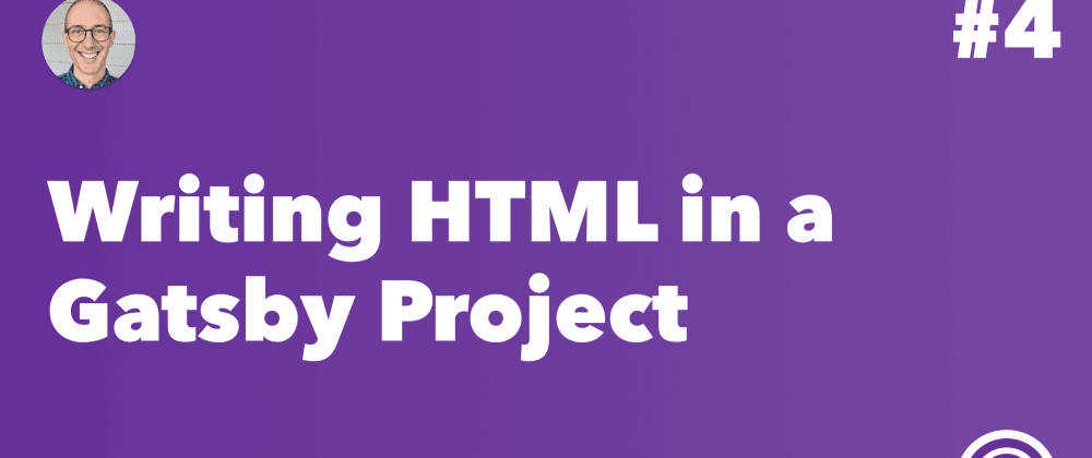 Cover image for Writing HTML in a Gatsby Project