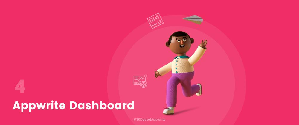 Cover image for #30DaysOfAppwrite : Appwrite Dashboard