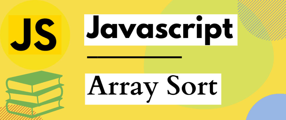 Cover image for Javascript Sorting Array