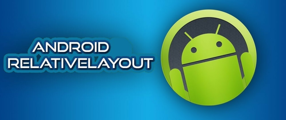 Cover image for Android Basics: Using Relative layout