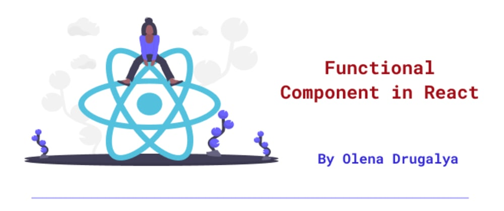 Cover image for Functional Component in React