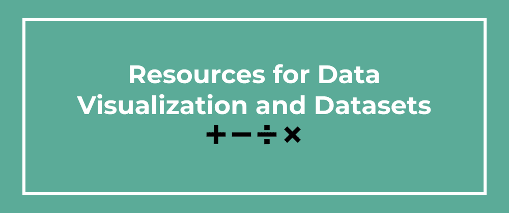 Cover image for My Favorite Data Visualization and Dataset Resources