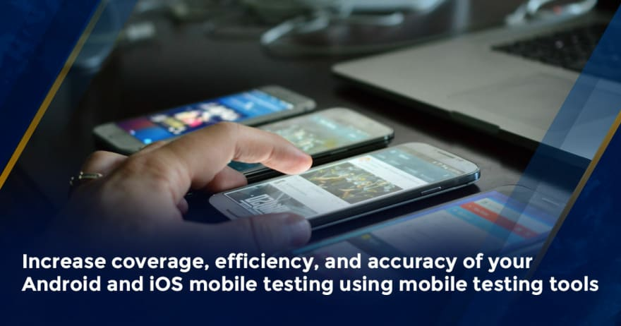 Mobile Testing Tools - Android, iOS