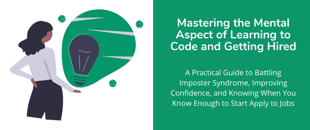 Cover image for Mastering the Mental Aspect of Learning to Code and Getting Hired