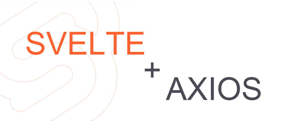 Cover image for Svelte 3 - How to connect your app with a Rest API Axios